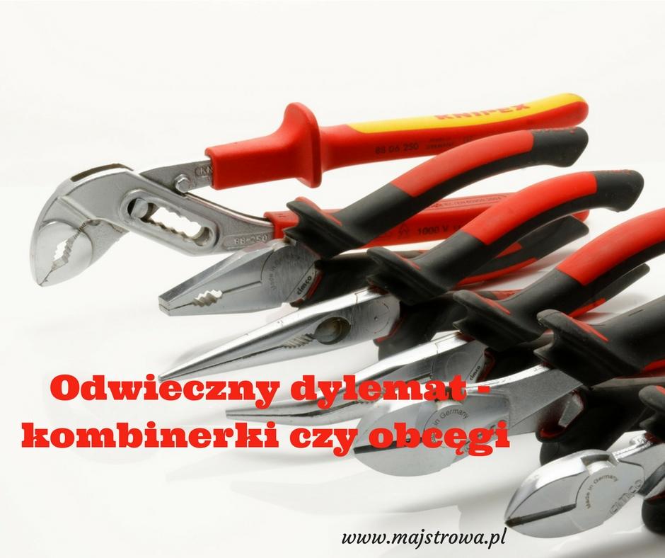 Kombinerki, obcęgi i inne podstawowe szczypce